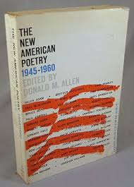 """The New American Poetry,"" edited by Donald Allen."