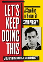 Let's Keep Doing This: A Sounding in Honour of Stan Persky