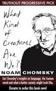 "Noam Chomsky's ""What Kind of Creatures Are We?"""