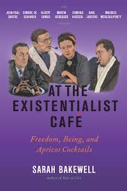 "Sarah Bakewell, ""At the Existentialist Cafe."""