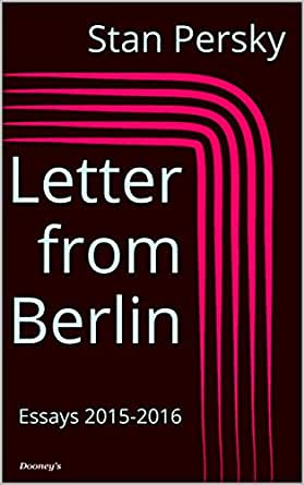 Letter from Berlin by Stan Persky