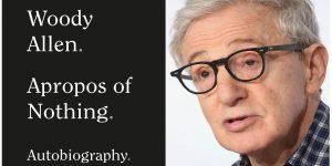 Woody Allen - Apropos of Nothing book cover